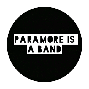 "Transparent ""Paramore is a band"" badge"