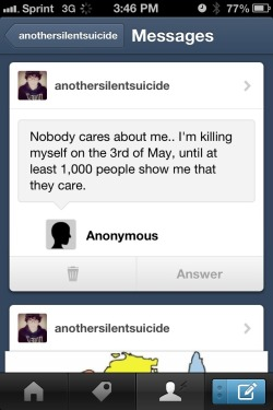 anothersilentsuicide:  Reblog this please everyone. I love you, okay? Talk to me. Please. I care about you