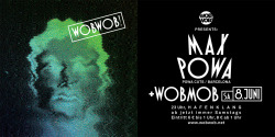 WobWob presents: Max Powa / Flyer / 2013