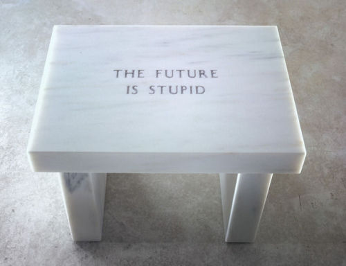 visual-poetry:  »the future is stupid« by jenny holzer (+)