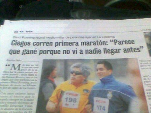 """jaidefinichon:  """"Por primera vez en la historia los ciegos corren una maratón y jefe, creo que tengo el titular perfecto."""""""