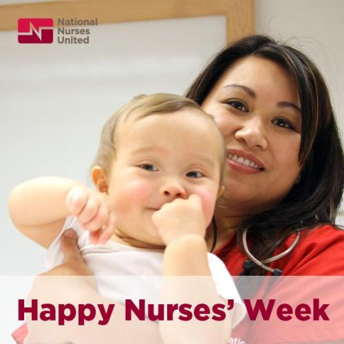 Happy Nurses Week to National Nurses United and all hardworking nurses!