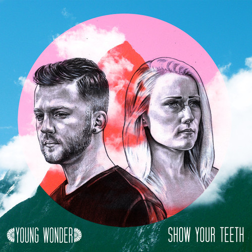 Young Wonder: Show Your Teeth - EP Stream