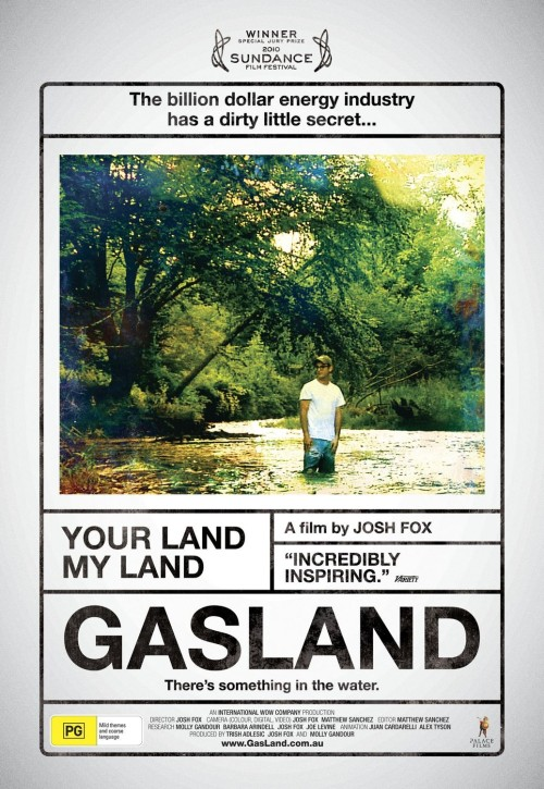 "goodplanbatmanillgetthebatmobile:  GasLand: ""Gasland is a 2010 American documentary film written and directed by Josh Fox. The film focuses on communities in the United States impacted bynatural gas drilling and, specifically, a method of horizontal drilling into shale formations known as slickwater fracking."" Link: http://www.1channel.ch/watch-351709-GasLand"