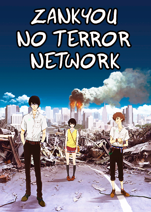 ZANKYOU NO TERROR NETWORK  Network // Apply // Badge Rules  1. Be a fan of Zankyou no Terror! 2.We prefer animanga blogs but we will accept anyone! 3. Reblog this post. (To get the word around) 4. Must use the badge and place it somewhere on your blog so it links back to this network. (Placing the badge on a page is fine) 5. Apply if you want to join.  About the ZANKYOU NO TERROR NETWORK  We created this network for fun and for each other to get to know each other and talk about Zankyou no Terror together! Anyone is allow to apply as long as your blog is about anime and manga!