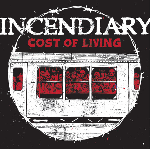 Incendiary - Cost Of Living (2013)