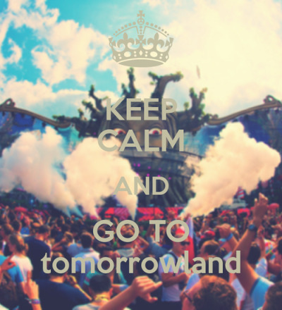 therestisstillunwritten-xo:  Dying to go to tomorrowland !!!
