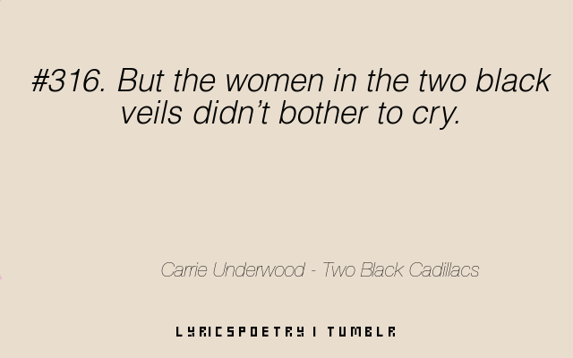 But the women in the two black veils didn't bother to cry.