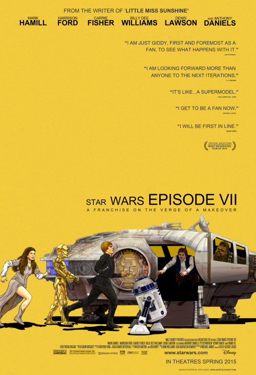 eatsleepdraw:  Here's a mashup poster I made of Star Wars Episode 7 and Little Miss Sunshine, two movies written by screenwriter Michael Arndt. When he was announced as the Episode 7 screenwriter, the poster idea popped into my head and it wouldn't go away. More info.