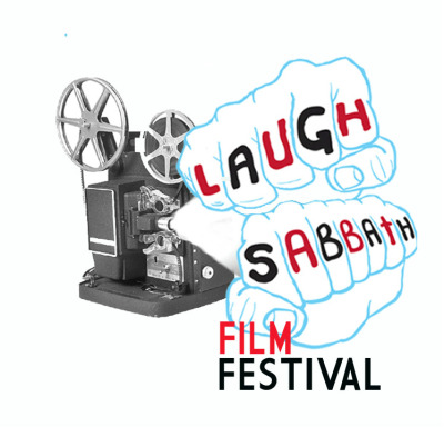 LAUGH SABBATH FILM FESTIVAL CALL FOR ENTRIES!! CLICK HERE TO DOWNLOAD THE SUBMISSION FORM. 