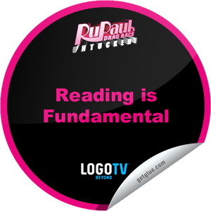 I just unlocked the RuPaul's Drag Race: Untucked: Reading Is Fundamental sticker on GetGlue                      1465 others have also unlocked the RuPaul's Drag Race: Untucked: Reading Is Fundamental sticker on GetGlue.com                  You've just unlocked an RuPaul's Drag Race: Untucked on Logo sticker! Break out your library cards and put on your reading glasses, the queens read each other to filth!  Share this one proudly. It's from our friends at Logo.