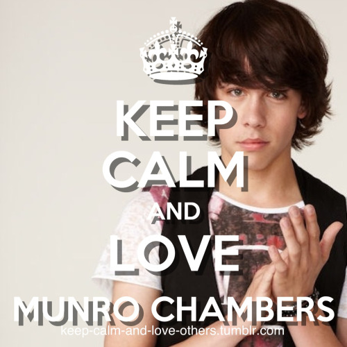 keep-calm-and-love-others:  Requested: Munro Chambers
