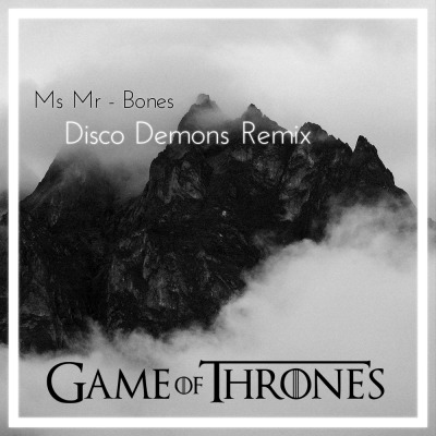 "Ms Mr - Bones (Disco Demons ""Game Of Thrones"" Remix)  Photo credits: Ken Driese"