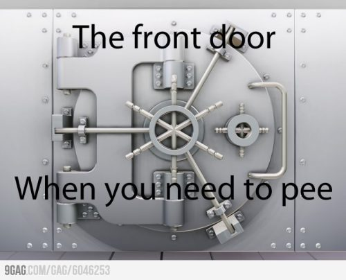 UGH. THIS. ALL THE TIME. SO ANNOYING. And not just the front door. But EVERYTHING. My room's door. The door to the house. Picking up my clothes to take with me if I'm on the way to the shower. The bathroom door. UNBUTTONING ONE'S PANTS. EVERYTHING.
