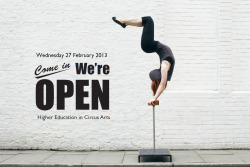 Wednesday 27 February 2013 Circus Space's Degree Open Day offers the chance to find out more about our Foundation and BA Hons Degrees in Circus Arts. Our Open Days are free, open to all and you can drop in at any time throughout the day. We'll also be blogging and answering questions live from the day on tumblr, for those who can't physically attend.  Drop in at any time between 10am and 4pm. 10am – 3pm - Tours on the hour, every hour 10.30am – 11.30am - Foundation Degree talk 1pm – 2pm - History of Circus Space talk 2.30pm – 3.30pm - Foundation Degree talk All day - Degree programme information desk – ask our degree team and teachers anything you want to know about the programme, application and audition process. Graduate information desk – talk to graduates from our degree programme about their experiences of the course, and find out what the career options are for those with a Circus Arts qualification.  For more information contact Higher Education Courses Administrator Jodie Diaz - Jodie@circusspace.co.uk