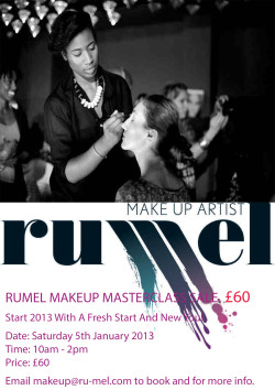 RUMEL MAKEUP MASTERCLASS JANUARY SALE  **£60**  BOOK NOW by emailing makeup@ru-mel.com and for more info.  International celebrity makeup artist Ruth 'Rumel' Melbourne has taught makeup in London, Hong Kong and has worked with well known male and female celebrities.   Her first masterclass January 2013 sale will be taking place in London at Gees Hair Salon 3 Keslake Mansion, Station Terrace, Kensal Rise, NW10.