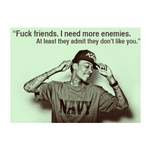 heyitslayla99:  #swagnotes #friends #quote #enemies #wizkhalifa