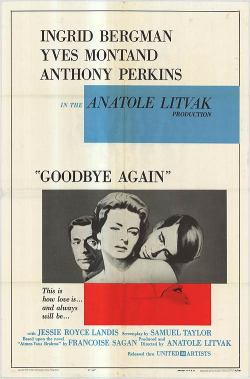 Movies I've Seen in 2013 58.  Goodbye Again (1961) Starring:  Ingrid Bergman, Yves Montand, Anthony Perkins  Directors:  Anatole Litvak Rating: ★★★★/5
