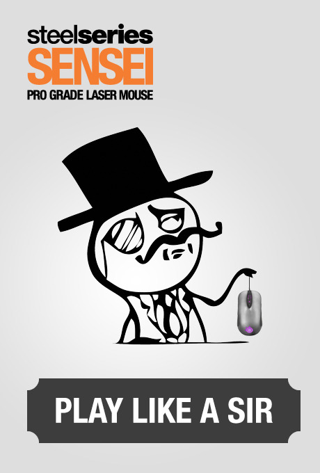PLAY LIKE A SIR. STEELSERIES SENSEI.