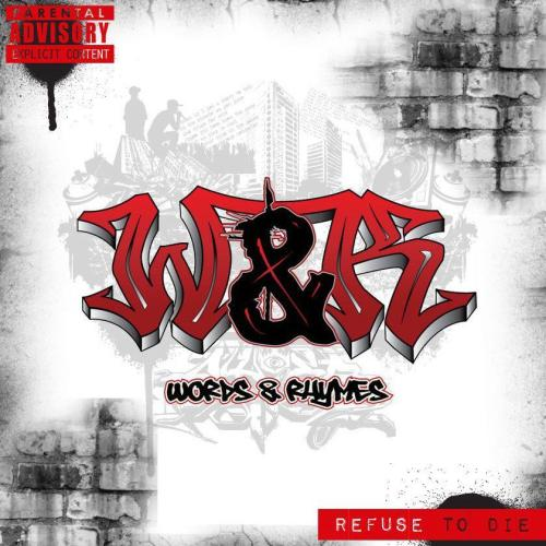 Words & Rhymes - Refuse To Die (2013) Download: http://undergroundxrap.blogspot.ru/2013/05/words-rhymes-refuse-to-die-2013.html