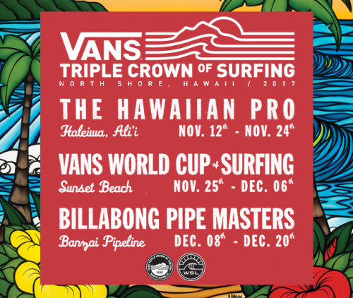Tomorrow marks the official start to the 2017 Vans Triple Crown...