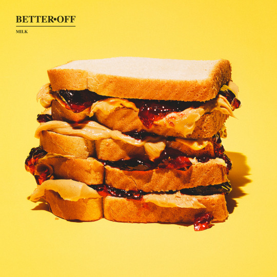 Better Off - Milk
