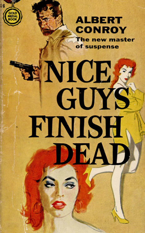 vintagegal:  Nice Guys Finish Dead by Albert Conroy. Cover art by Mitchell Hooks, 1957 (x)