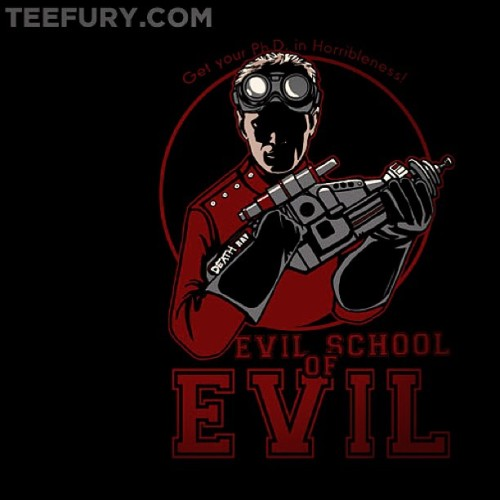 #EvilSchool of #Evil!  Best @TeeFury shirt ever? Maybe! #DoctorHorrible #NPH #EvilLeagueOfEvil #EvilSchoolofEvil #JossWhedon #Funny #Horror #CaptainHammer #DrHorrible