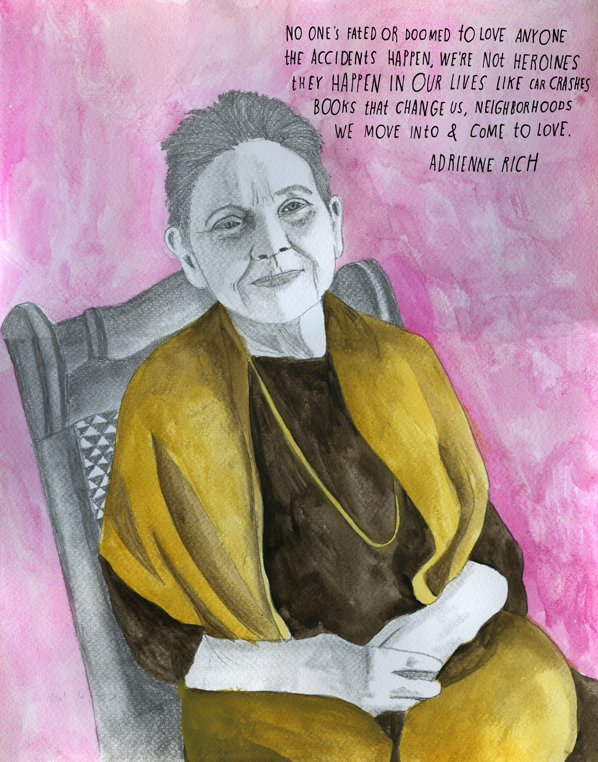 "For more than half a century, poet and essayist Adrienne Rich (May 16, 1929 — March 27, 2012) explored with equal parts courage and conviction such complex cultural phenomena as identity and ideology, gender and politics, oppression and freedom. The recipient of numerous honors, including the National Book Award for Poetry, two Guggenheim fellowships, and a MacArthur ""genius"" grant — Rich is celebrated as one of the most influential poets of the twentieth century. For Rich, art was as much a tool of creative expression as it was a vehicle for empathy, for expanding one's understanding of the world beyond the limits of the individual. In a 2005 conversation at the Kelly Writers House, she articulates her ethos with a beautiful definition of art: One of the great functions of art is to help us imagine what it is like to be not ourselves, what it is like to be someone or something else, what it is like to live in another skin, what it is like to live in another body, and in that sense to surpass ourselves, to go out beyond ourselves. Rich's own life was anything but ordinary. In 1953, she married Harvard professor Alfred Haskell Conrad, who fathered her three children. Over the decade that followed, her career exploded, in the process catapulting her into a spurt of personal growth, self-discovery, and political awakening. In 1970, stifled by the institution of marriage, Rich divorced Conrad. In 1976, she met and fell in love with Jamaican-born novelist and editor Michelle Cliff, who became her lifelong partner and inspired Rich's Twenty-One Love Poems (1977), her first literary exploration of lesbian desire and sexuality, later included in one of her most celebrated works, The Dream of a Common Language (1978). The two remained together for thirty-six years, until Rich's death in 2012. In a lamentable manifestation of the current failings of marriage equality, as of this writing, her Wikipedia entry still lists Conrad as her only spouse. In 1997, in protest against the growing monopoly of power and the government's proposed plan to end funding for the National Endowment for the Arts, Rich famously became the first and only person to date to decline the prestigious National Medal of Arts, the highest honor bestowed upon an individual artist on behalf of the people of the United States, previously awarded to such luminaries as Ralph Ellison, Georgia O'Keeffe, John Updike, Aretha Franklin, Bob Dylan, and fellow reconstructionist Maya Angelou. But despite the strong undercurrents of political and sociocultural commentary, Rich's work was driven first and foremost by the irrepressible stirrings of her inner life. She reflected in an interview: A poem can come out of something seen, something overheard, listening to music, an article in a newspaper, a book, a combination of all these… There's a kind of emotional release that I then find in the act of writing the poem. It's not, 'I'm now going to sit down and write a poem about this.' Learn more: Brain Pickings 