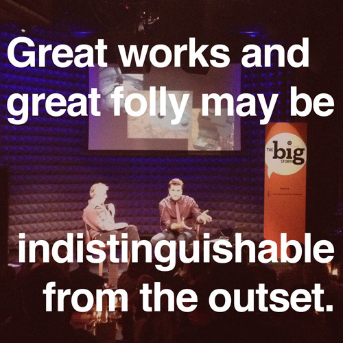"""Great works and great folly may be indistinguishable from the outset."" Wisdom from NASA's Adam Steltzner, lead engineer at the Mars Science Laboratory and mastermind of the Curiosity rover landing system, at The New Yorker's Big Story event. Or, as Bertrand Russell famously put it, ""Do not fear to be eccentric in opinion, for every opinion now accepted was once eccentric."""