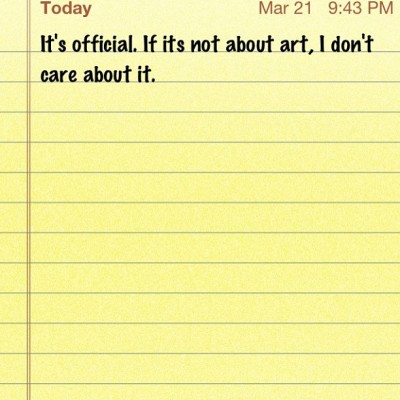 but the paradox is that everything is art so i care about everything …mostly