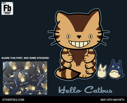 "fishbiscuit5:  ""Hello Catbus"" for sale at Othertees.com May 6th-8th! http://www.othertees.com/ Visit my Facebook page and win some free stickers! https://www.facebook.com/FishbiscuitDesigns"