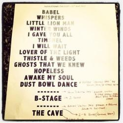 mumfordandsonsblog:  Mumford & Sons' set list from the first concert of the Summer Stampede Tour at Calgary's Scotiabank Saddledome on 21st May, 2013 Photo courtesy of @MyLeatherJacket on twitter.