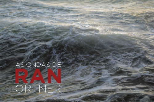 As ondas de Ran Ortner