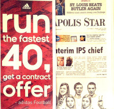 "Adidas is going to give away a contract to the player who runs the fastest 40 yard dash at the NFL combine.  ""Run the fastest 40, and get a contract offer,"" the ad said. The company is using the ads to promote its lightweight adizero 5-star prime cleats, which weigh 5.3 oz. Players can run in adidas shoes should they choose, but a competitor, Under Armour, has the marketing rights to the combine. Players who sign with adidas can not wear the company's logos on the playing field because adidas doesn't have a marketing deal with the NFL, unlike Nike and Under Armour. Adidas spokesman Michael Ehrlich said that the company will come through with an offer on a contract, but there is no minimum.  I wouldn't mind seeing a guy from a ""small school"" or fringe prospect win this."