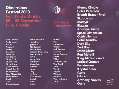 This year I'll be playing at Dimensions festival in Croatia. Standard tickets are £135 + booking fee and are available via the Dimension festival website.  Hope to see you there More info: http://www.dimensionsfestival.com/