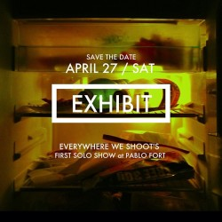 Save the date: APRIL 27, 2013 / SATURDAY. Everywhere We Shoot's first solo show at PABLO FORT. More details soon! #exhibit #everywhereweshoot #pablogalleries #2013 #artph #art