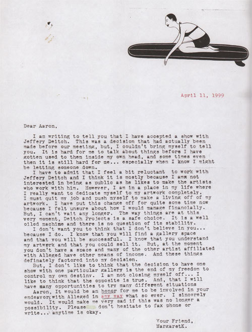 "Margaret Kilgallen's letter to Aaron Rose about showing with Jeffrey Deitch, excerpted from the book, ""Young, Sleek, and Full of Hell""."