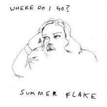 Summer Flake - Where Do I Go? [Heavy Lows; 2013] Hot damn! Just when the music zines and scenes were tellin' me it was the putrid 80s with their synthesized delights and geometric fixations, the southern hemisphere — always on a different season/trip/plane — tells me it is in fact the 90s with a chance of counterclockwise distortion, and I couldn't be happier. I put away my waterproof Zubaz for some all-weather flannel and hol[e]y jeans because I need to feel the warm breeze of Summer Flake. Steph Crase (I can call you Steph, right?) whisked me away last year with her self-titled EP, so it should be no wonder I want a return trip to alternative dreamland. The catch? It's the now, and very little of Where Do I Go? is beholden to a decade 20 years past expiration even if it evokes such sentiment