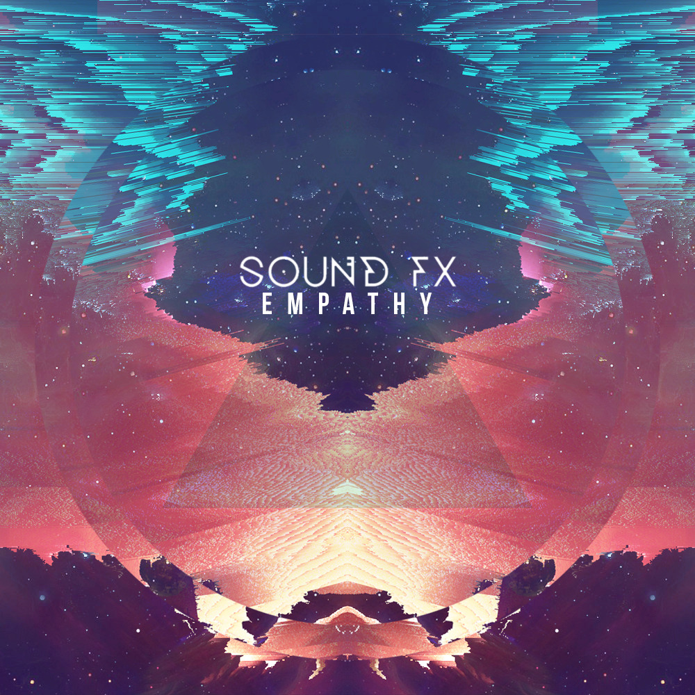 Sound Fx - Empathy [Official Album Art]