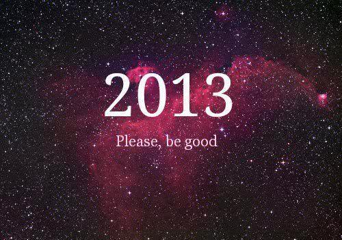 HELLO 2013 ! HAPPY NEW YEAR EVERYONE :D