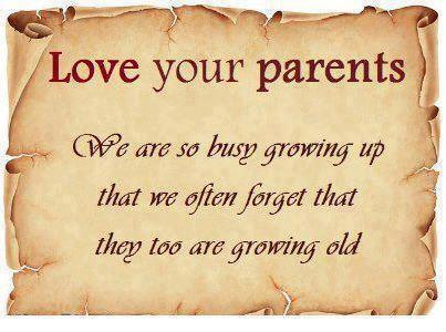 Love your parents  Follow best love quotes for more great quotes!