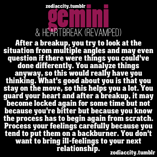 zodiaccity:  Gemini & Heartbreak.    True, the better me! :)