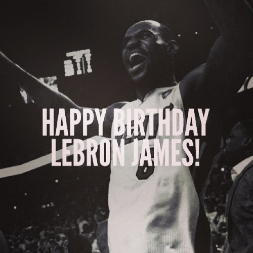 Happy Birthday! @kingjames