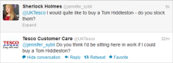 canihaveahiddlestonplease:  So I tweeted Tesco…