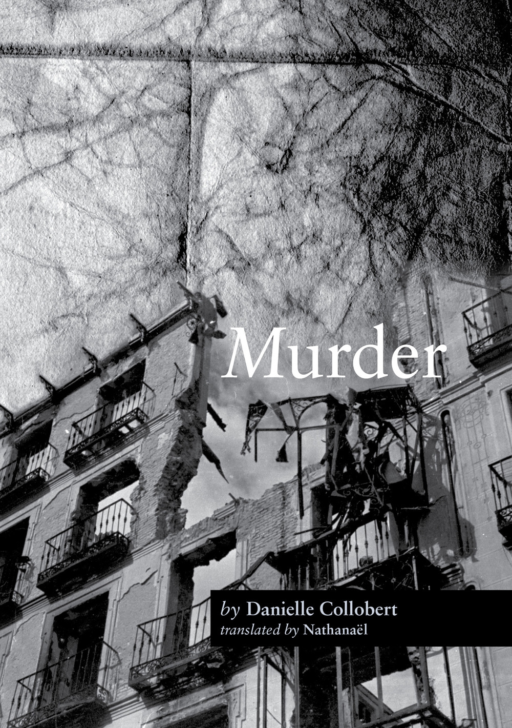 Murder | Danielle Collobert (translated by Nathanaël) | Litmus PressPublishers Weekly starred review