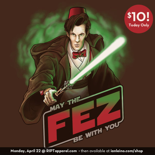 "ianleino:  ""May the Fez be With You"" by Ian Leino - $10 today only at RIPTapparel Follow the artist on Tumblr or Facebook, or see more of his t-shirts in his shop."