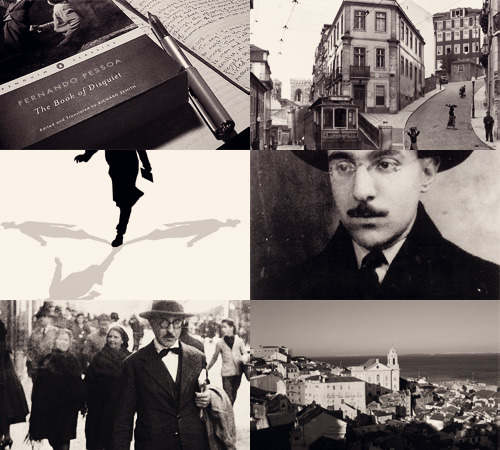 Favourite Writers: Fernando Pessoa My ideal would be to live everything through novels and to use real life for resting up - to read my emotions and to live my disdain of them. For someone with a keen and sensitive imagination, the adventures of a fictional protagonist are genuine emotion enough, and more, since they are experienced by us as well as the protagonist. No greater romantic adventure exists than to have loved Lady Macbeth with true and directly felt love. After a love like that, what can one do but take a rest, not loving anyone in the real world? (via the-library-and-step-on-it:)