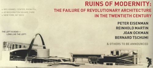 "rosswolfe:  RUINS OF MODERNITY: THE FAILURE OF REVOLUTIONARY ARCHITECTUREIN THE TWENTIETH CENTURY PETER EISENMAN ︱ REINHOLD MARTIN ︱ JOAN OCKMAN ︱ BERNARD TSCHUMI ︱ & MORE TBA Join the Facebook event page.Download a stylized version of the event description. Where does architecture stand at present, in terms of its history? Are we still — were we ever — postmodern? What social and political tasks yet remain unfulfilled, carried over from the twentieth century, in a world scattered with the ruins of modernity? Does ""utopia's ghost"" (Martin), the specter of modernism, still haunt contemporary building? How can architecture be responsibly practiced today? Is revolutionary architecture even possible?"