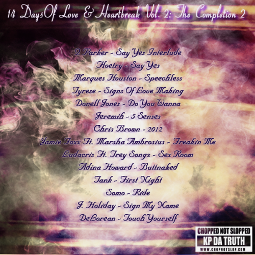 "Last mixtape from my  ""14 Days of Love & Heartbreak Vol. 2"" series. You can download it directly from Sharebeast or stream/download it from other sites  Here."